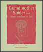GRANDMOTHER SPIDER AND OTHER FOLKTALES TO TELL